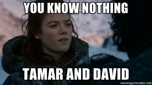 You know nothing Tamar and David